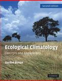 Ecological Climatology : Concepts and Applications, Bonan, Gordon, 0521693195