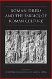 Roman Dress and the Fabrics of Roman Culture, , 0802093191