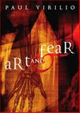 Art and Fear, Virilio, Paul, 0826473199