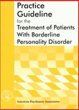 American Psychiatric Association Practice Guideline for the Treatment of Patients with Boderline Personality Disorder, American Psychiatric Association Staff, 0890423199