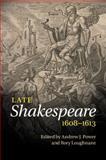 Late Shakespeare, 1608–1613, , 110746319X