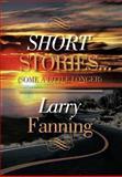 Short Stories ., Larry Fanning, 1479713198