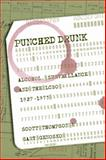 Punched Drunk : Alcohol, Surveillance and the LCBO, 1927-1975, Thompson, Scott and Genosko, Gary, 1552663191