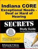 Indiana Core Exceptional Needs - Deaf or Hard of Hearing Secrets Study Guide : Indiana CORE Test Review for the Indiana CORE Assessments for Educator Licensure, Indiana CORE Exam Secrets Test Prep Team, 1630943193