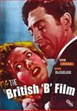 British 'B' Film, Chibnall, Stephen and McFarlane, Brian, 1844573192