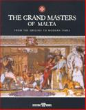 The Grand Masters of Malta : From the Origins to Modern Times, Pawlu Mizzi, 999099319X