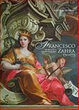 Francesco Zahra 1710-1773 : His Life and Art in Mid-18th Century Malta y Keith Sciberras, with contributions by Jessica Borg and photography by Joe P. Borg, Borg, Jessica and Sciberras, Keith, 9993273198