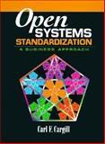 Open Systems Standardization : A Business Approach, Cargill, Carl F., 0132683199