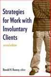 Strategies for Work with Involuntary Clients, Rooney, Ronald H., 0231133197