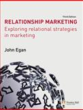 Relationship Marketing : Exploring Relational Strategies in Marketing, Egan, John, 0273713191