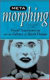 Meta-Morphing : Visual Transformation and the Culture of Quick-Change, Sobchack, Vivian, 0816633193