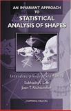 An Invariant Approach to Statistical Analysis of Shapes, Lele, Suhash and Richtsmeier, Joan T., 0849303192