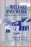 Welfare and Work : Experiences in Six Cities, King, Christopher T. and Mueser, Peter R., 0880993197