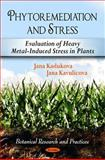 Phytoremediation and Stress : Evaluation of Heavy Metal-Induced Stress in Plants, Kadukova, Jana and Kavulicova, Jana, 1617613193