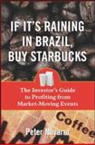 If It's Raining in Brazil, Buy Starbucks, Navarro, Peter, 0071433198