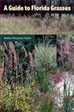A Guide to Florida Grasses, Taylor, Walter Kingsley, 0813033195