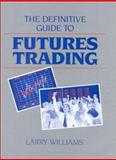 The Definitive Guide to Futures Trading, Larry Williams, 0930233190
