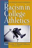 Racism in College Athletics : The African-American Athlete's Experience, Dana Brooks, 1885693192