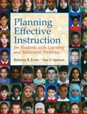 Planning Effective Instruction for Students with Learning and Behavior Problems, Evers, Rebecca B. and Spencer, Sue S., 0205543197