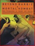 Beyond Barbie and Mortal Kombat : New Perspectives on Gender and Gaming, Kafai, Yasmin B., 0262113198