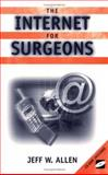 The Internet for Surgeons, Allen, J., 0387953191