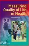 Measuring Quality of Life in Health, O'Connor, Rod, 0443073198