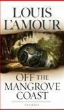 Off the Mangrove Coast, Louis L'Amour, 0553583190