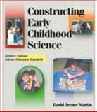 Constructing Early Childhood Science, Martin, David Jerner, 0766813193