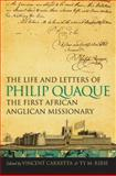 The Life and Letters of Philip Quaque, the First African Anglican Missionary, , 0820333190