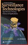 Understanding Surveillance Technologies : Spy Devices, Privacy, History and Applications, Petersen, Julie K., 0849383196