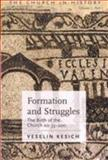 Formation and Struggles the Church AD 33-450 Part I : The Birth of the Church AD 33-200, Kesich, Veselin, 0881413194