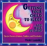 Getting Your Child to Sleep ... and Back to Sleep, Vicki Lansky, 0916773191