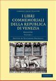 I Libri Commemoriali Della Republica Di Venezia Vol. 1 : Regestri, , 1108043194