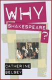 Why Shakespeare?, Belsey, Catherine, 140399319X