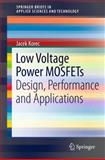 Low Voltage Power MOSFETs : Design, Performance and Applications, Korec, Jacek, 1441993193