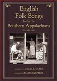 English Folk Songs from the Southern Appalachians, Cecil J. Sharp, 1935243195