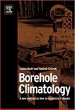 Borehole Climatology : A New Method on How to Reconstruct Climate, Bodri, Louise and Cermák, Vladimír, 0080453201