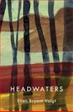 Headwaters, Ellen Bryant Voigt, 0393083209