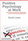 Positive Psychology at Work, Sarah Lewis, 0470683201