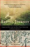 Brutal Journey, Paul Schneider, 0805083200