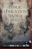 Public Education under Siege, , 0812223209