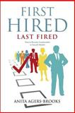 First Hired, Last Fired, Anita Agers-Brooks, 0891123202