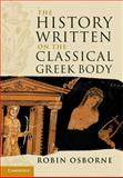 The History Written on the Classical Greek Body, Osborne, Robin, 1107003202