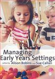 Managing Early Years Settings : Supporting and Leading Teams, , 1847873200