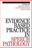Evidence Based Practice in Speech Pathology, Reilly, Sheena and Perry, Alison, 1861563205