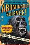 Abominable Science! : Origins of the Yeti, Nessie, and Other Famous Cryptids, Loxton, Daniel and Prothero, Donald R., 0231153201