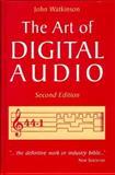 The Art of Digital Audio, Watkinson, John, 0240513207