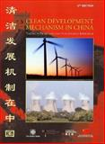 Clean Development Mechanism in China : Taking a Proactive and Sustainable Approach, Nygard, Jostein and Liptow, Holger, 0821363204