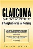 Glaucoma-Patient to Patient--A Coping Guide for You and Your Family, Edith Marks, 1440183201