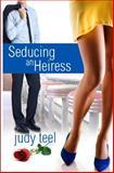 Seducing an Heiress, Judy Teel, 1468143204